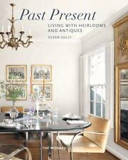 Past Perfect: Living With Heirlooms And Antiques (Hardcover)