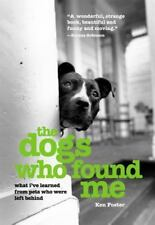 NEW - Dogs Who Found Me: What I've Learned From Pets Who Were Left Behind