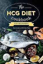 The HCG Diet Cookbook for Beginners - Your Guide to HCG Diet Food : The Only...