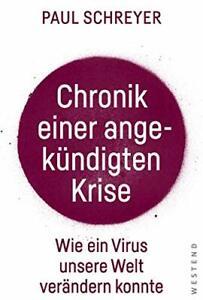 Chronik einer angekündigten Krise  Wie ein Virus die Welt verändern konnte