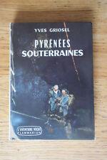 Pyrénées souterraines Exploration Cavernes Caving Yves GRIOSEL 1959