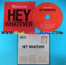 CD Singolo Westlife Hey Whatever 82876 560262 europe 2003 PROMO CARDSLEEVE(S24*)