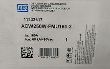 WEG CIRCUIT BREAKER ACW250W-FMU160-3 NIB 160 AMP 65 KA 480 VAC NIB