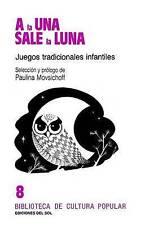 a la una Sale la Luna: Juegos Tradicionales Infantiles (Biblioteca de Cultura Po