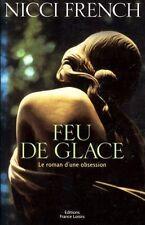 Feu de glace / Nicci FRENCH / Thriller psychologique // Le roman d'une obsession