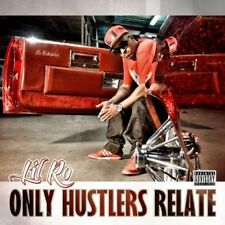 Lil Ro - Only Hustlers Relate [New CD]