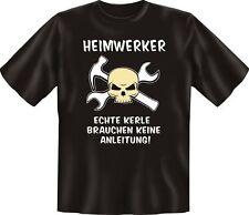 T-Shirt - Heimwerker ohne Anleitung Fun Shirts Geburtstag Geschenk geil bedruckt