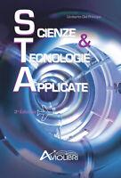 Scienze e tecnologie applicate. Per gli Ist. tecnici e pr... - Del Principe U...
