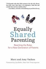 Equally Shared Parenting: Rewriting the Rules for a New Generation of Parents