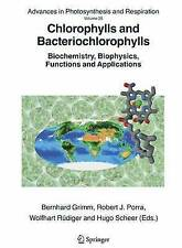 Chlorophylls and Bacteriochlorophylls: Biochemistry, Biophysics, Functions and A