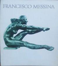 Francesco Messina. Catalogo e mostra a cura di Nicola Loi.