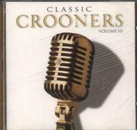 Various Artists : Classic Crooners Vol. 3 CD 2004 18 SUPERB TRACKS FRANKIE LAINE