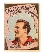 CALCIO FIGURINA  CALCIATORI   VAV  CAMPIONATO 1950  TRIESTINA   ROSSETTI
