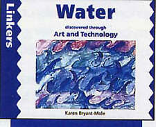 Bryant-Mole, Karen, Water Discovered Through Art and Technology (Linkers: Art an