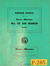 Pratt Amp Whitney No 1e Jig Borer Repair Parts Manual Year 1954