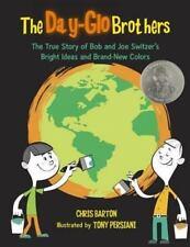The Day-Glo Brothers : The True Story of Bob and Joe Switzer's Bright Ideas...