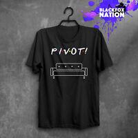 Friends TV Show Shirt Pivot Funny Unisex Shirt Ross Quotes Pivot Printed T-Shirt