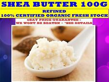 SHEA BUTTER 100G☆100% CERTIFIED ORGANIC - REFINED (Butyrospermum Parkii) QUALITY