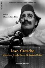 Love, Groucho: Letters From Groucho Marx To His Daughter Miriam, Miriam Marx All