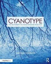 Cyanotype The Blueprint in Contemporary Practice 9781138338838 | Brand New