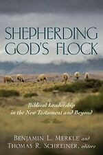 Shepherding God's Flock : Biblical Leadership in the New Testament and Beyond...