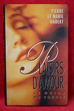 Plaisirs d'amour Le guide du couple -  Marie et Pierre Habert