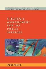 Strategic Management for the Public Services (Managing the Public Services), Pau