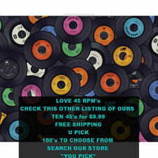 45 rpm's 10 for $9.99 You Pick . FREE Ship  Various Artist, Genres, Years List 2