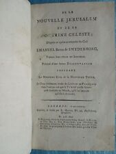 SWEDENBORG : DE LA NOUVELLE JERUSALEM ET DE SA DOCTRINE CELESTE. Londres, 1782.