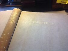 Tapestries: Their Origin, History, And Renaissance 1913 Ltd/Signed