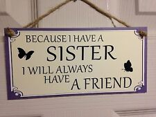 Friend Friendship Plaque Sign funny gift Sister always Friend love free P&P