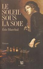 Livre le soleil sous la soie éric Marchal  book