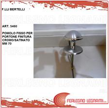 POMOLO FISSO PER PORTONE F.LLI BERTELLI CROMO/SATINATO MM70 ART. 560
