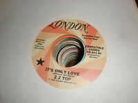 Z Z Top 45 It's Only Love LONDON PROMO