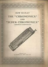 How To Play the Chromonica and Super Chromonica (Chromatic Harmonicas) PB 1931