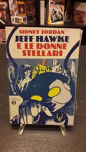 Oscar Mondadori #904 Jeff Hawke e le Donne Stellari Sidney Jordan 1° ed. 1978