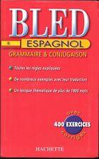 BLED ESPAGNOL - GRAMMAIRE & CONJUGAISON - 400 EXERCISES CORRIGES