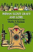 Indian Scout Craft and Lore (Native American), Eastman, Charles A.,0486229955, B