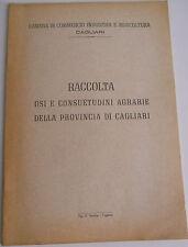 SARDEGNA - RACCOLTA USI E CONSUETUDINI AGRARIE DELLA PROVINCIA DI CAGLIARI  2/17