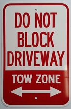 "12""X18"" DO NOT BLOCK DRIVEWAY TOW ZONE ALUMINUM SIGNS Heavy Duty Metal Property"