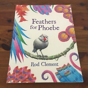 FEATHERS FOR PHOEBE BY ROD CLEMENT PB 1ST ED 2010 VGC