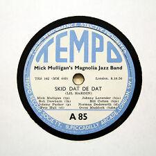 "MICK MULLIGAN'S MAGNOLIA JAZZ BAND ""Skid Dat De Dat"" (E+) TEMPO A-85 [78 RPM]"