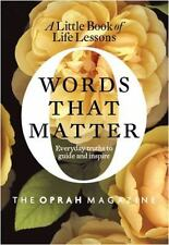 Words That Matter: A Little Book of Life Lessons, the Oprah Magazine Editors of
