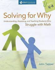 Solving for Why: Understanding Assessing and Teaching Students Who Struggle w...