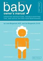 The Baby Owner's Manual: Operating Instructions, Trouble-shooting Tips and Adv,