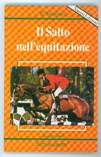 STEINKRAUS W. IL SALTO NELL'EQUITAZIONE EDIZIONI EQUESTRI 1987 CAVALLI SPORT