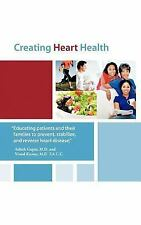 Creating Heart Health by Vinod Kumar and Ashish Gupta (2012, Hardcover)