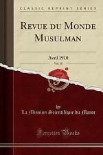 Revue Du Monde Musulman, Vol. 10: Avril 1910 (Classic Reprint) (Paperback or Sof