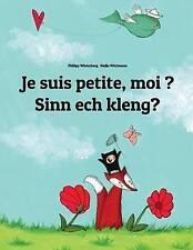 Je suis petite, moi ? Sin ech kléng?: Un livre d'images pour les enfants (Editio