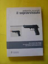 SCURATI - IL SOPRAVVISSUTO - BOMPIANI